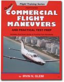 Gleim Commercial Pilot Flight Maneuvers and Practical Test Prep - 4th Edition