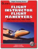 Gleim Flight Instructor Flight Maneuvers and Practical Test Prep - 4th Edition