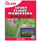 Gleim Sport Pilot Flight Maneuvers and Practical Test Prep - 2nd Edition