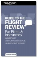 ASA Guide to the Flight Review - 7th Edition