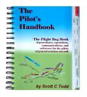 The Pilot's Handbook - The Flight Bag Book