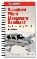 Visualized Flight Maneuvers Handbook - Low Wing - 3rd Edition