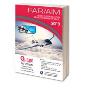 Gleim Federal Aviation Regulations and Aeronautical Information Manual - 2018