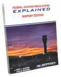 Federal Aviation Regulations Explained - Airport Edition