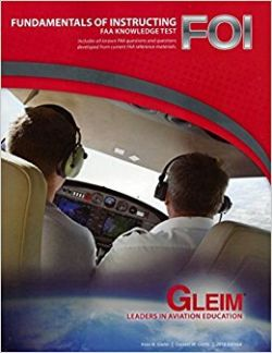 Gleim Fundamentals of Instructing FAA Knowledge Test - 2017
